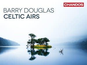 Barry Douglas, 'Celtic Airs'