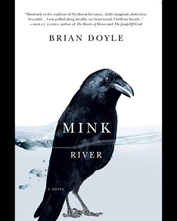 """The 2010 novel """"Mink River"""" by Brian Doyle"""