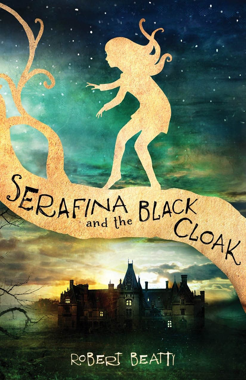 'Serafina and the Black Cloak' by Robert Beatty