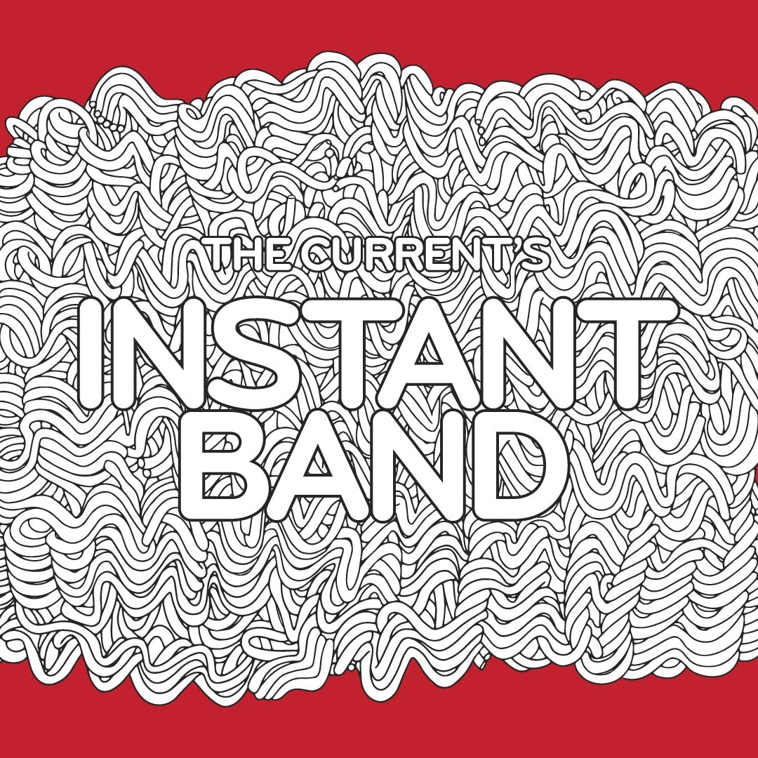 The Current's Instant Band