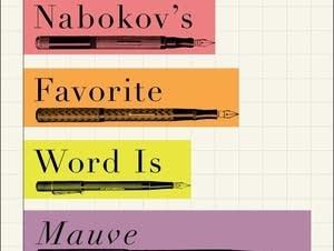 'Nabokov's Favorite Word is Mauve'