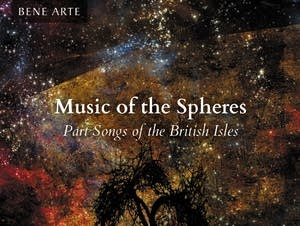 'Music of the Spheres: Part Songs of the British Isles'