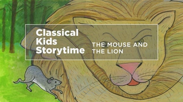 Classical Kids Storytime The Mouse And The Lion Classical Mpr