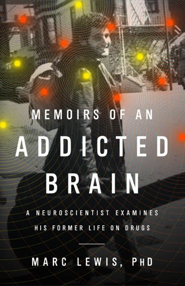 'Memoirs of an Addicted Brain' by Marc Lewis