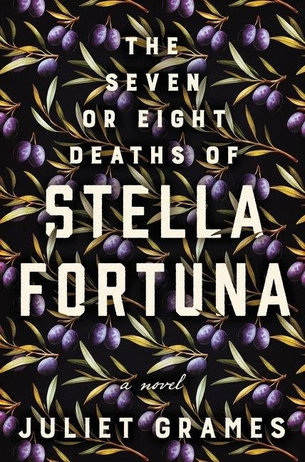 'The Seven or Eight Deaths of Stella Fortuna' by Juliet Grames