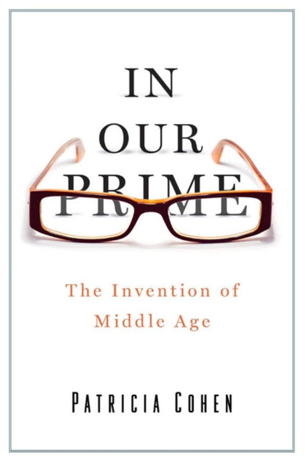 'In Our Prime' by Patricia Cohen