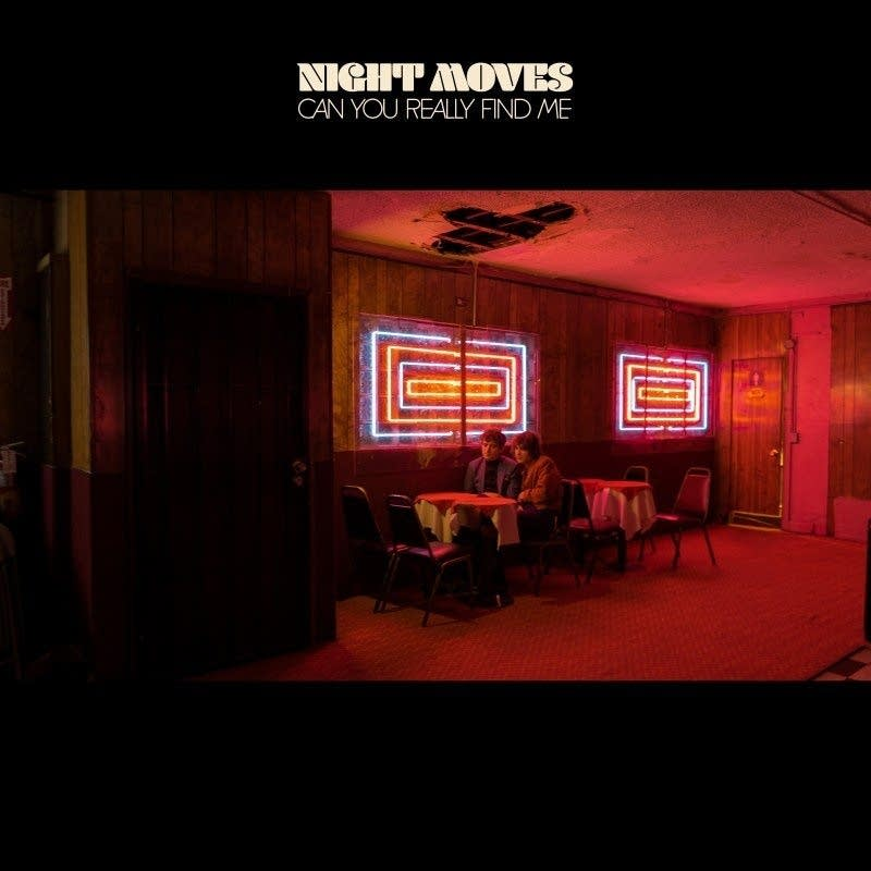 Night Moves, 'Can You Really Find Me'