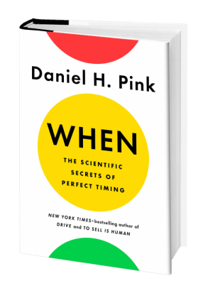 """When: The scientific secrets of perfect timing"" by Daniel Pink."