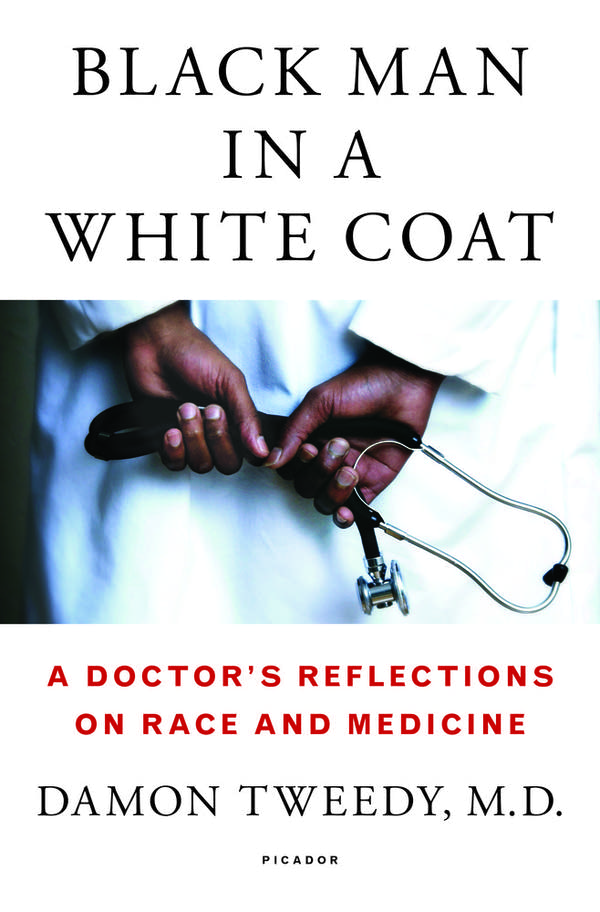 'Black Man in a White Coat' by Damon Tweedy