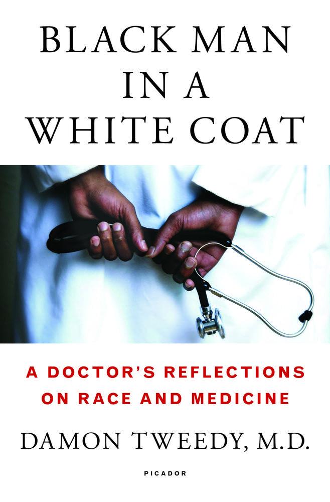 'Black Man in a White Coat' by Damon Tweedy