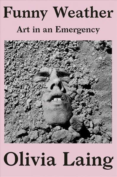 """""""Funny Weather: Art in an Emergency"""" by Olivia Laing"""