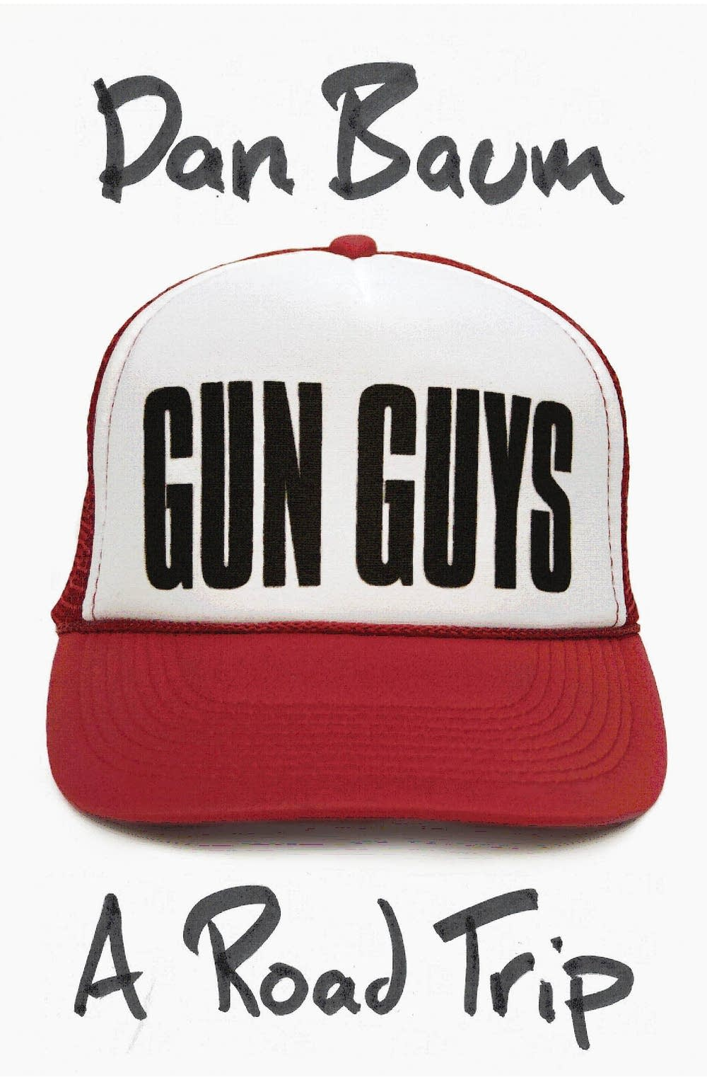 'Gun Guys' by Dan Baum