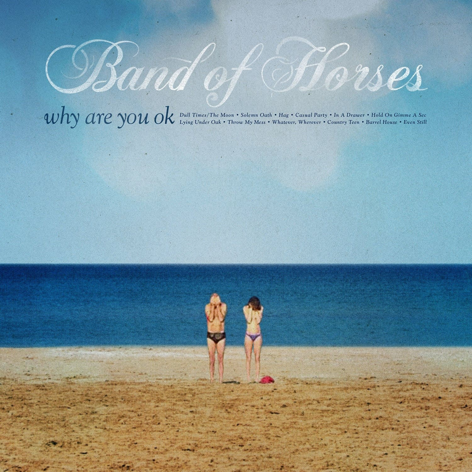 Band of Horses, 'Why Are You OK?'