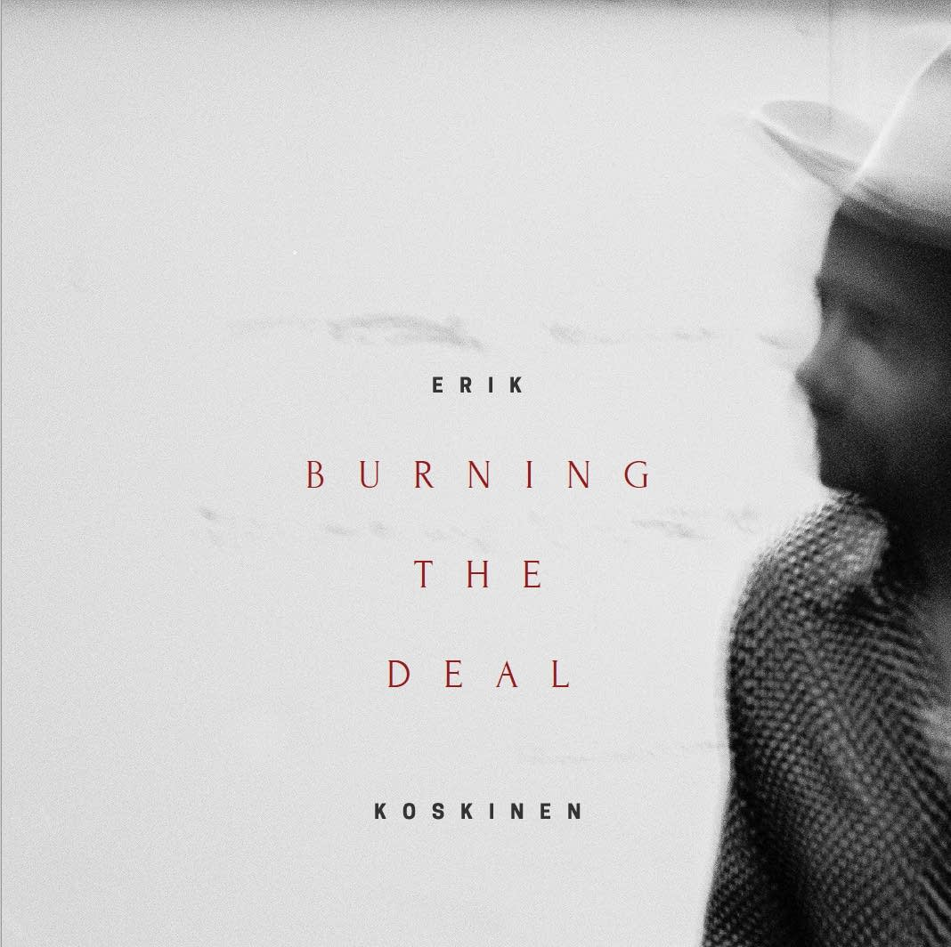 Erik Koskinen, 'Burning the Deal'