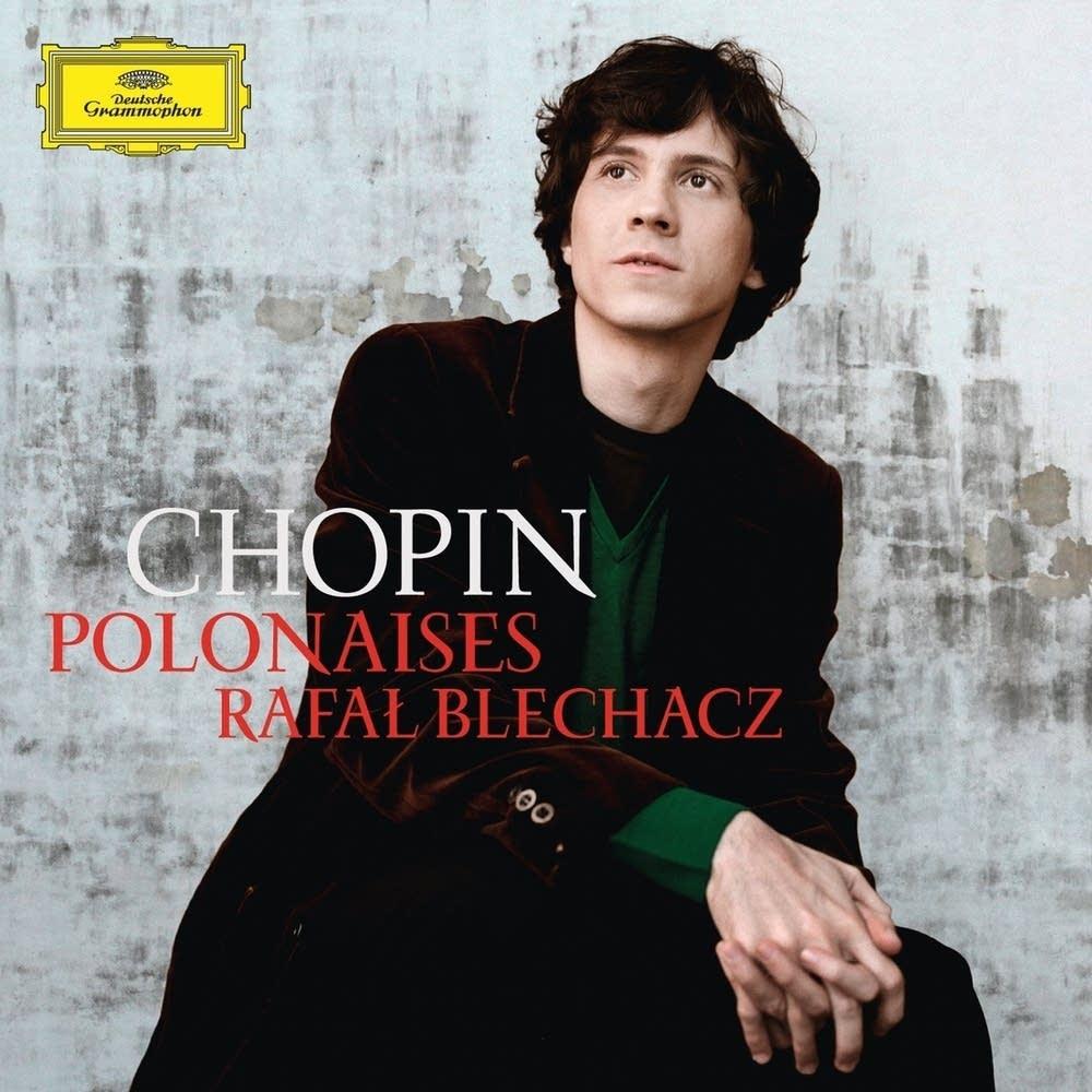 Rafal Blechacz Chopin Polonaises