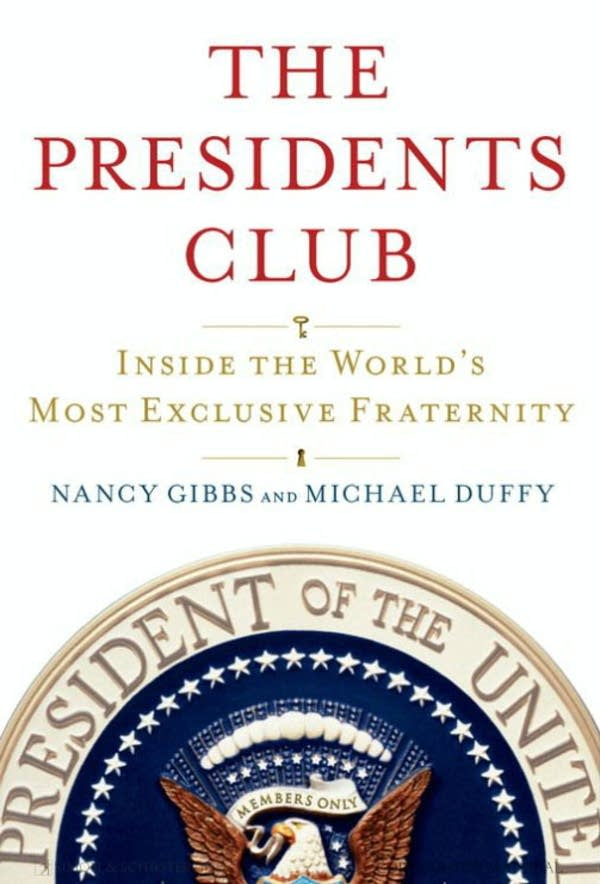 The Presidents Club by Nancy Gibbs, Michael Duffy