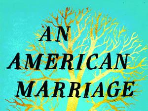 """An American Marriage"" by Tayari Jones."