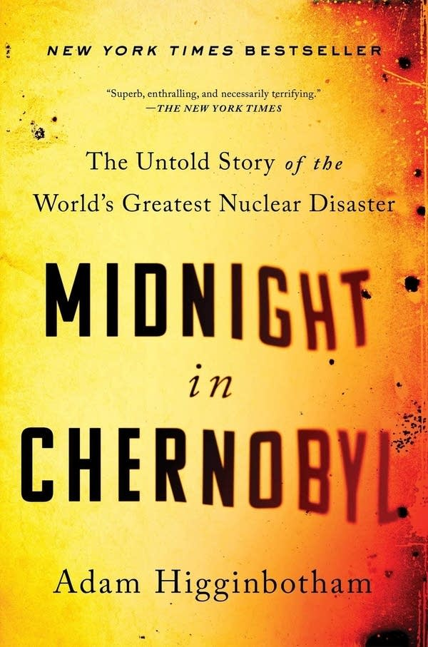 'Midnight in Chernobyl' by Adam Higginbotham