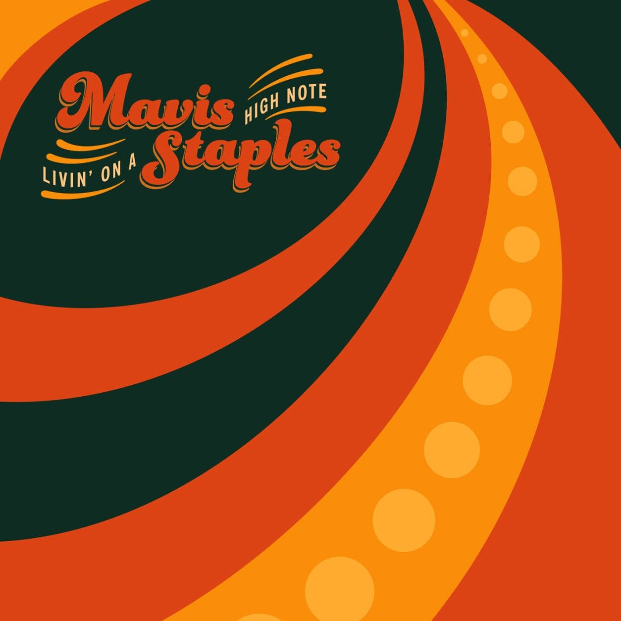 Mavis Staples, 'Livin on a High Note'