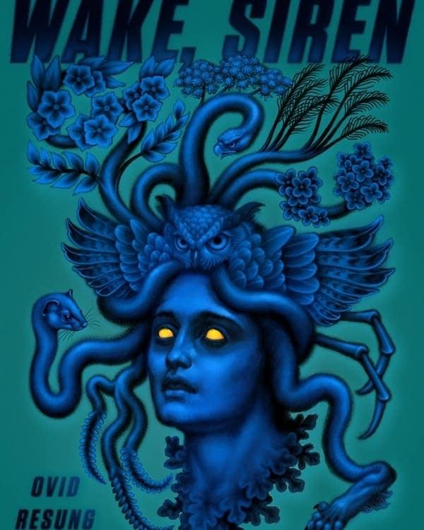 """""""Wake, Siren: Ovid Resung,"""" by Nina McLaughlin"""