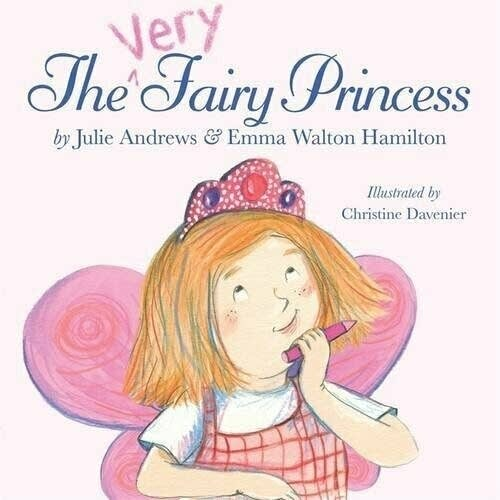 The Very Fairy Princess by Julie Andrews & Emma Walton Hamilton