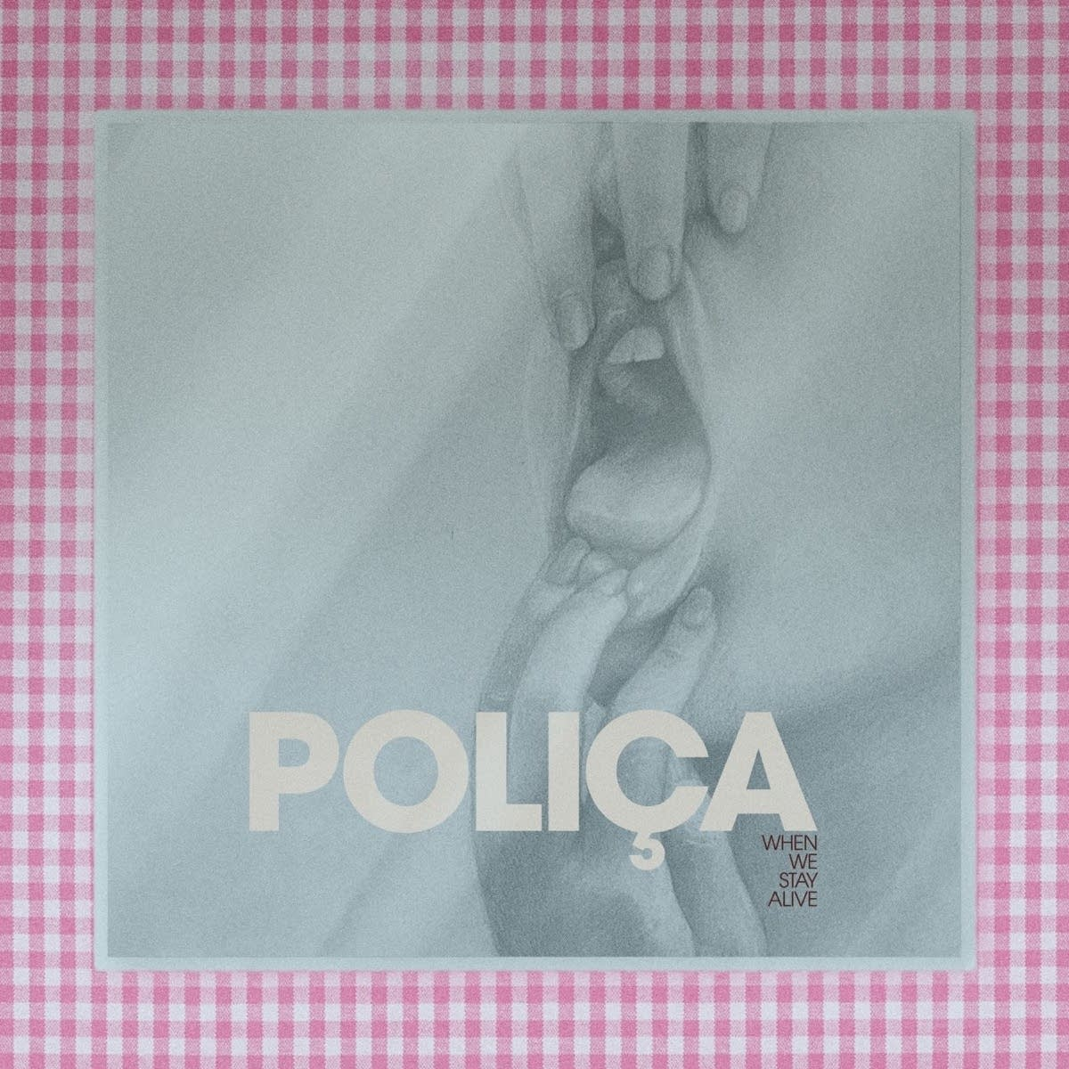 Polica, 'When We Stay Alive'