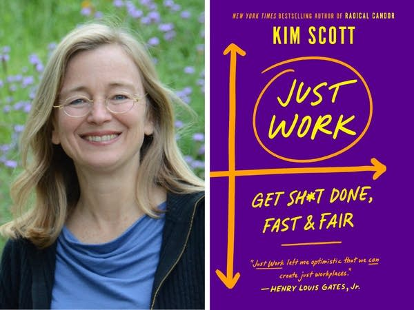 "Kim Scott and her new book ""Just Work: Get Sh*t Done, Fast & Fair."""
