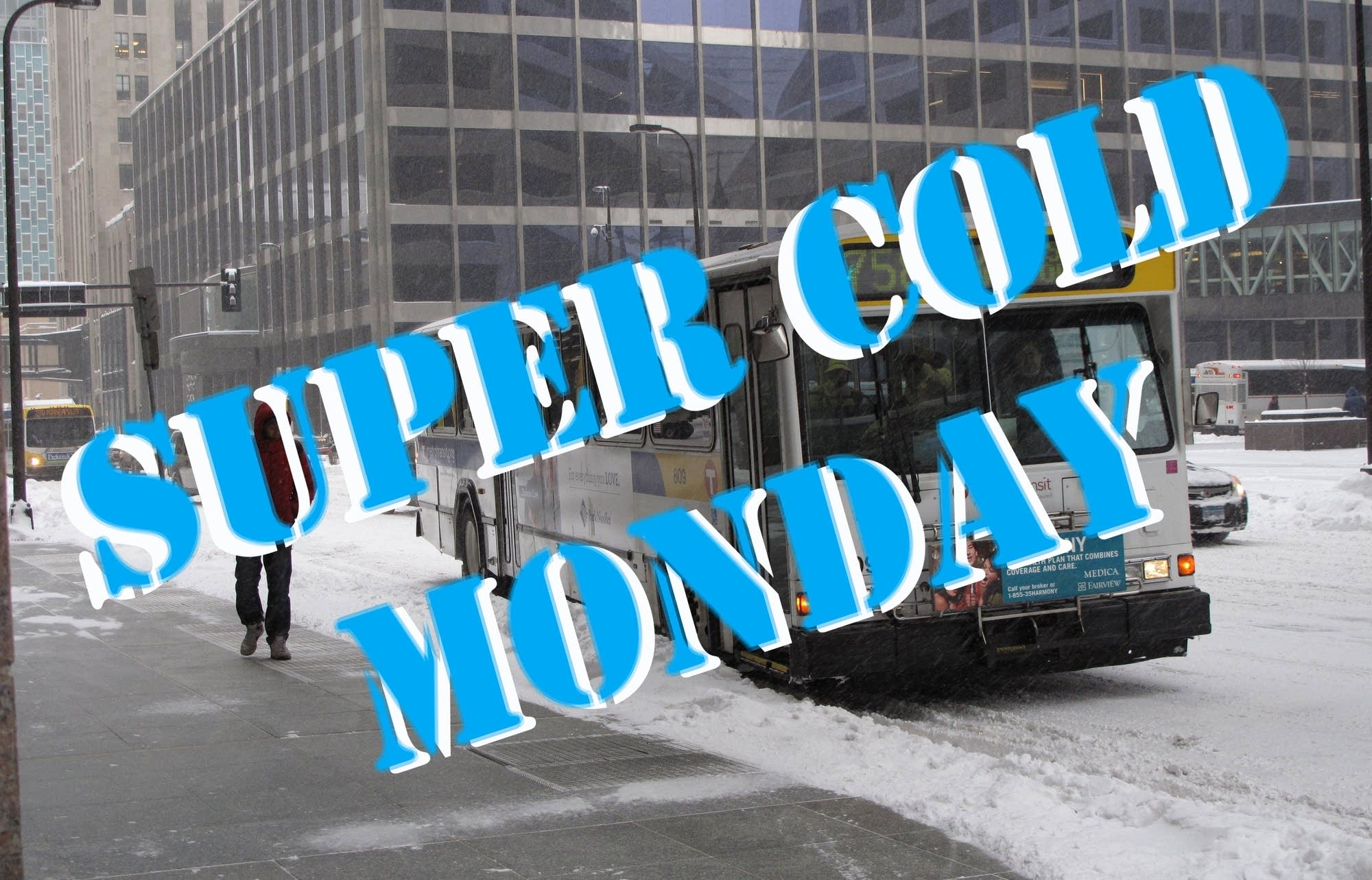 super cold monday