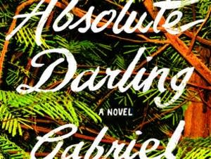 'My Absolute Darling' by Gabriel Tallent