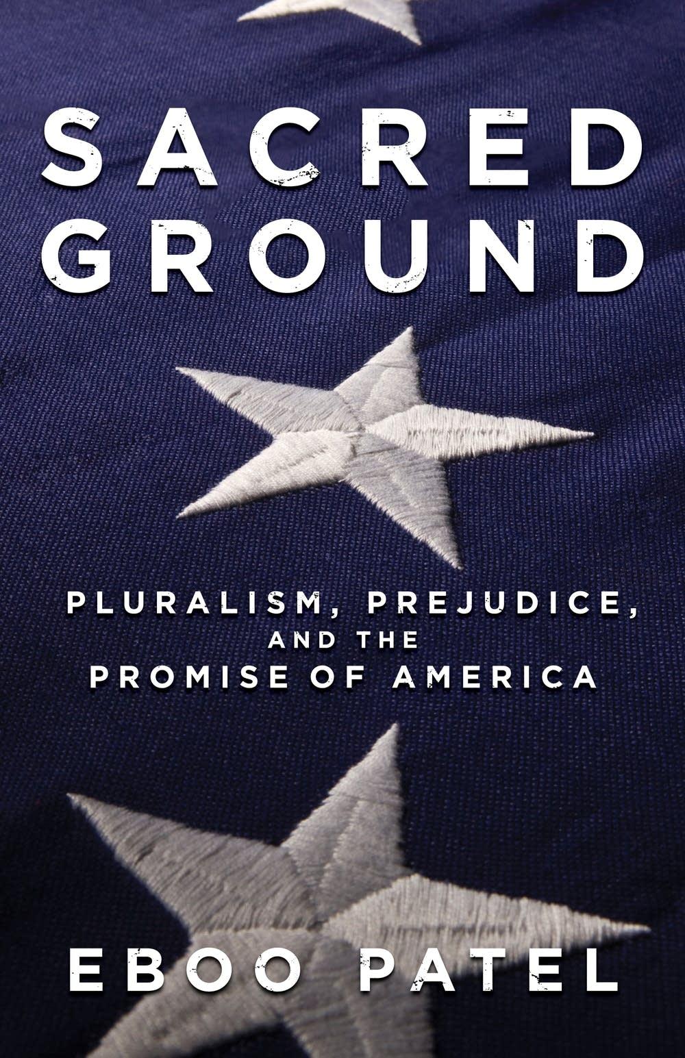 'Sacred Ground' by Eboo Patel