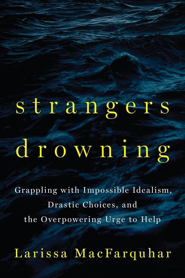 'Strangers Drowning' by Larissa MacFarquhar