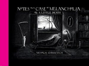 """""""Notes on a Case of Melancholia or: A Little Death"""" by Nicholas Gurewitch"""