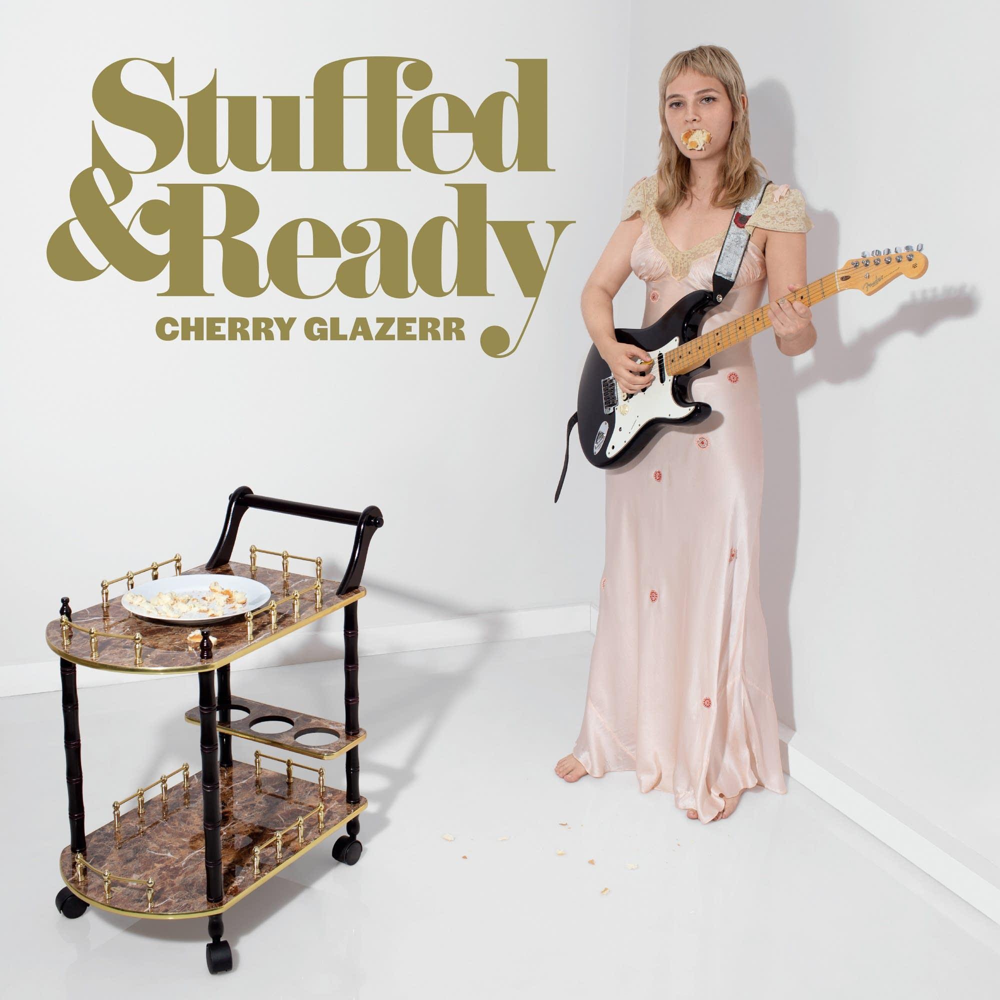 Cherry Glazerr, 'Stuffed & Ready'