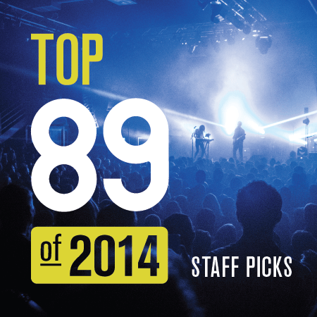 Top 89 of 2014: Staff Picks