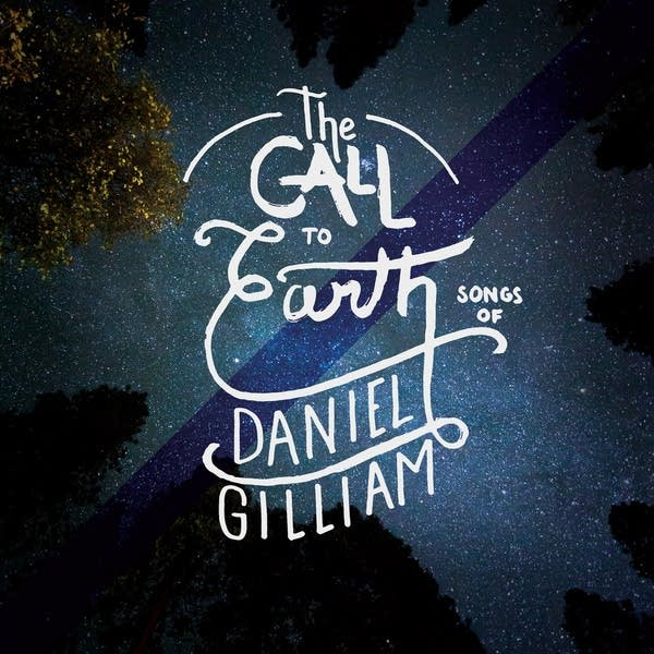 Daniel Gilliam - The Call to Earth