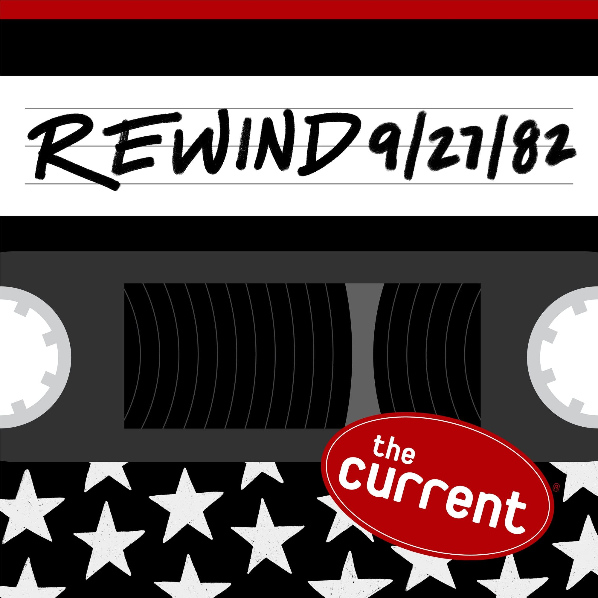 The Current Rewind: 9/27/82