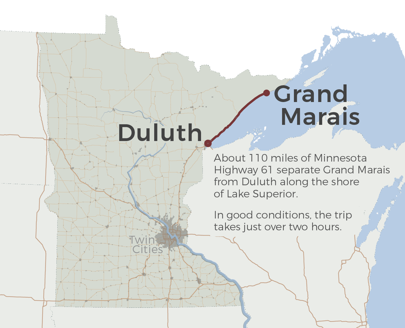 It is usually a two hour drive from Grand Marais to Duluth