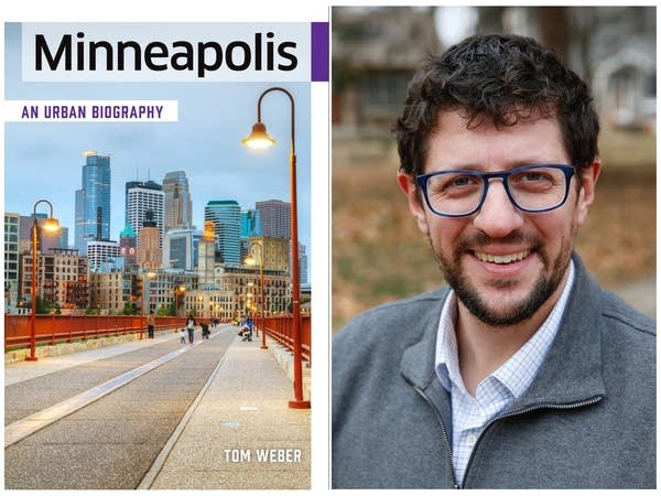 "Tom Weber, author of ""Minneapolis: An Urban Biography"""