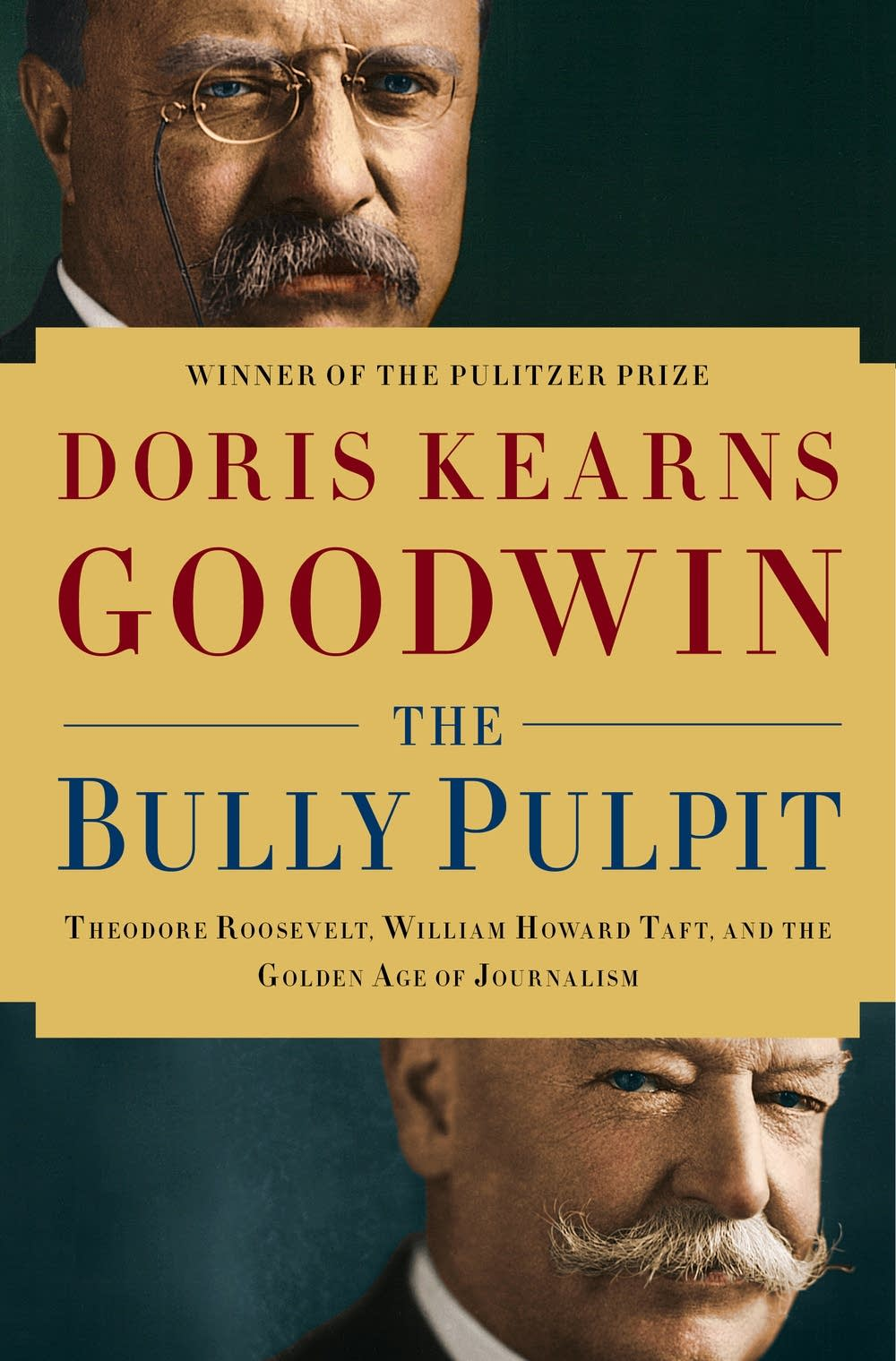 'The Bully Pulpit' by Doris Kearns Goodwin