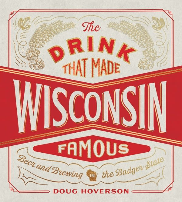 """The Drink That Made Wisconsin Famous"" by Doug Hoverson"
