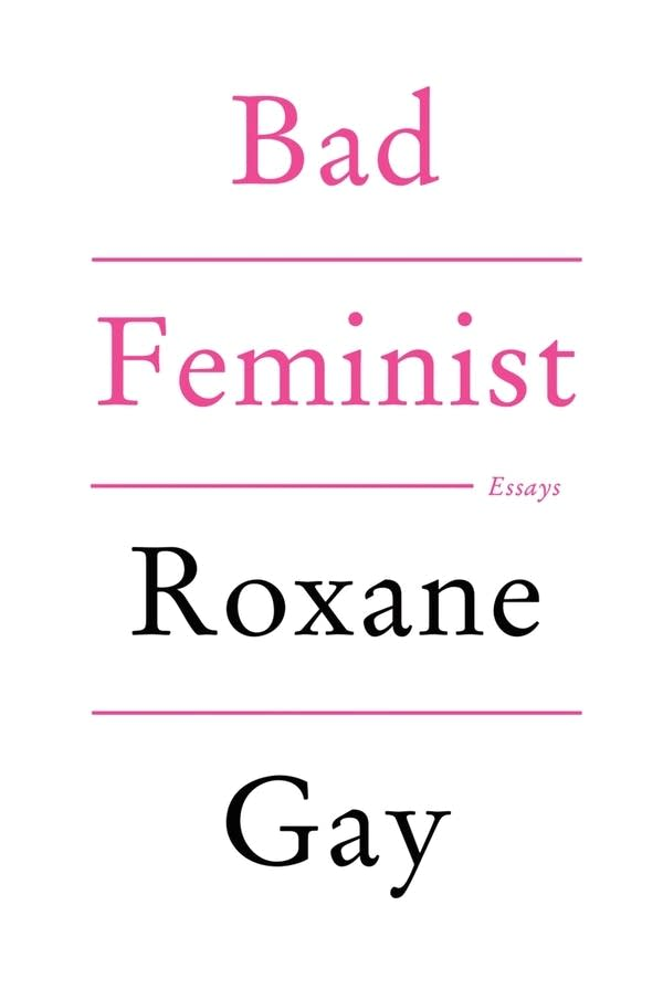 'Bad Feminist' by Roxane Gay