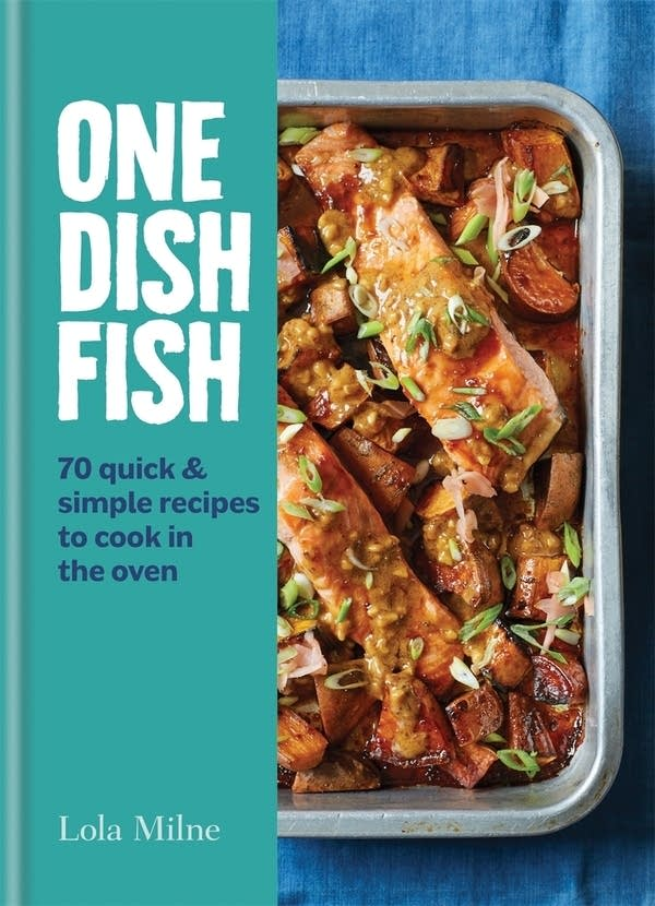 One Dish Fish by Lola Milne