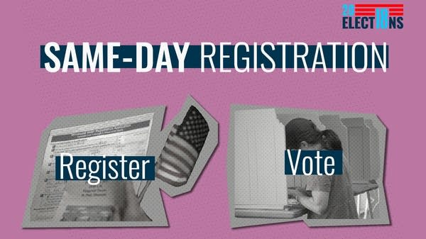 You can register to vote and cast your ballot on Election Day.