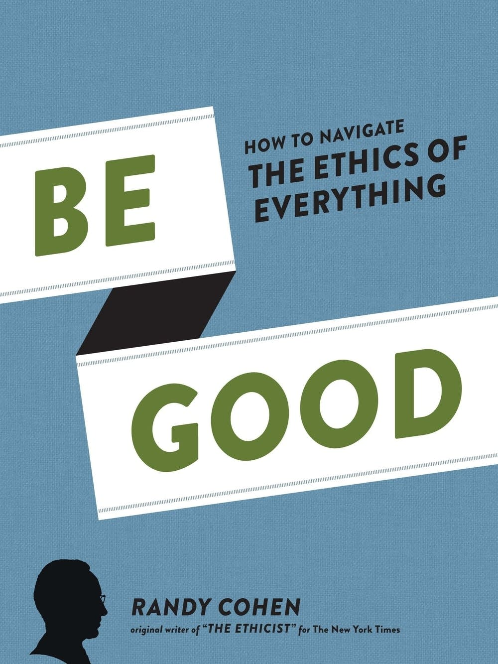 'Be Good' by Randy Cohen
