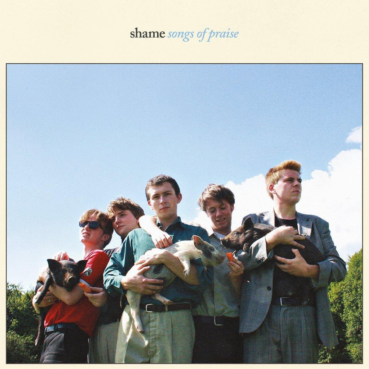 Shame, 'Songs of Praise'