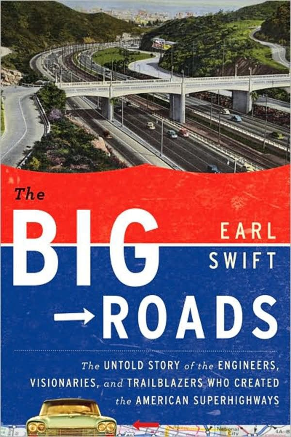 'The Big Roads' by Earl Swift