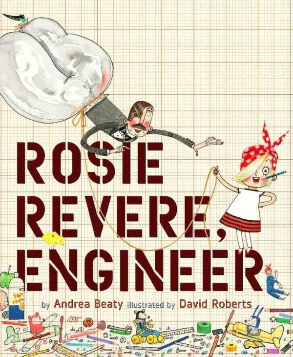 'Rosie Revere, Engineer' by Andrea Beaty