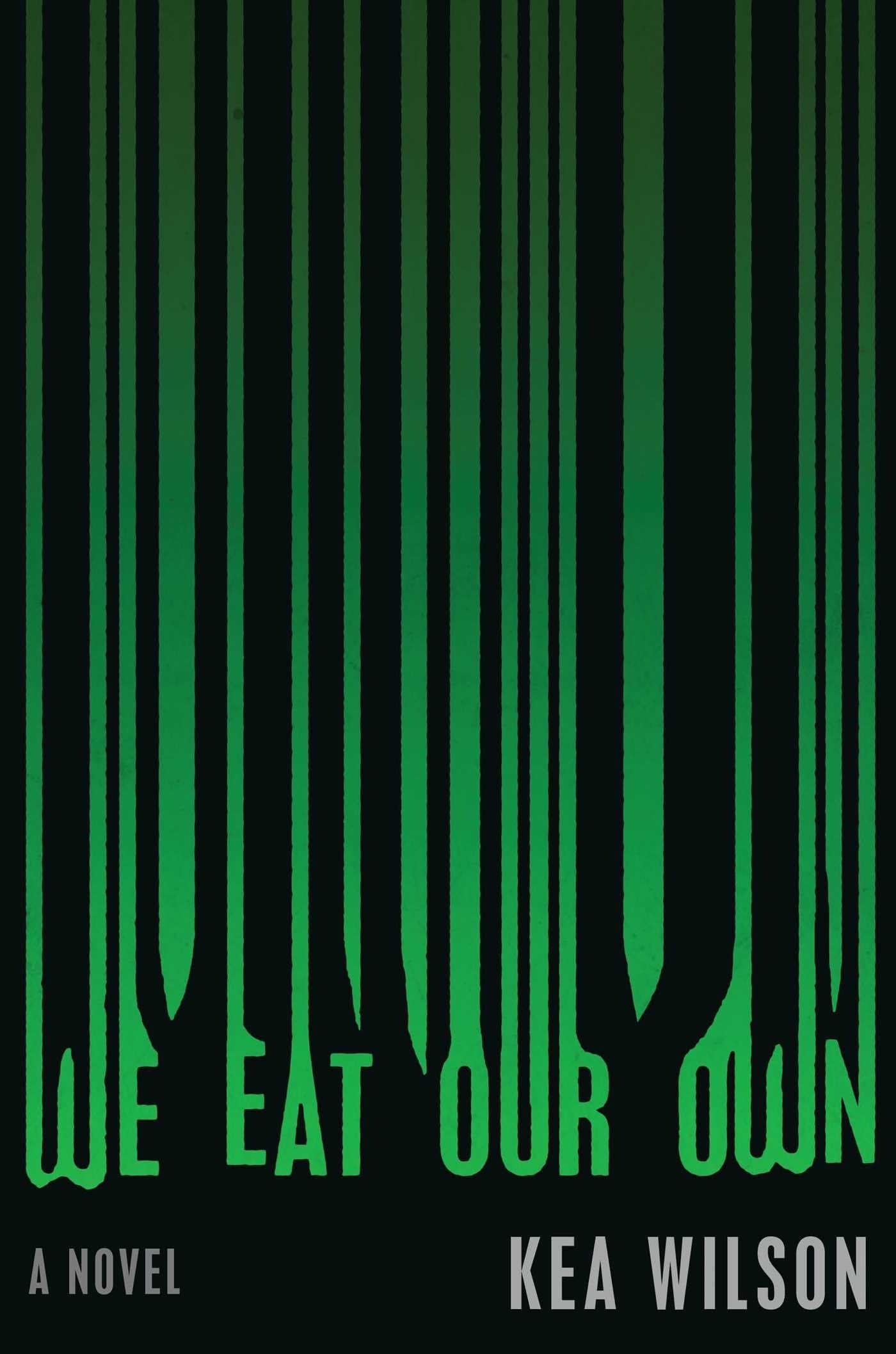 'We Eat Our Own' by Kea WIlson