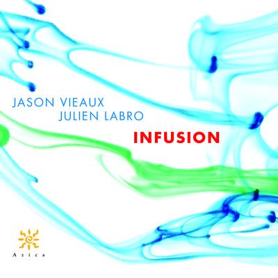 24d98a 20170117 jason vieaux julien labro infusion 01