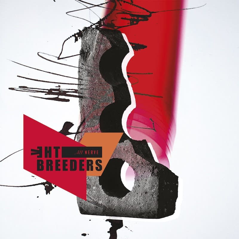 The Breeders, 'All Nerve'